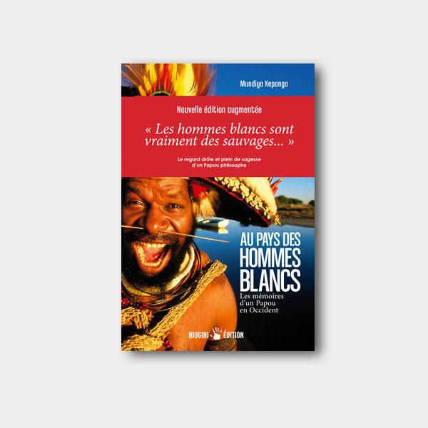 Au pays des hommes blancs 2e édition Marc Dozier Mundiya Kepanga